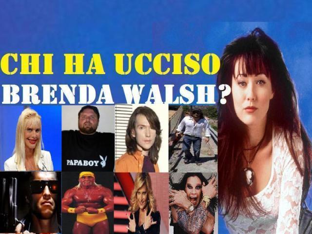 Hanno ucciso Brenda walsh