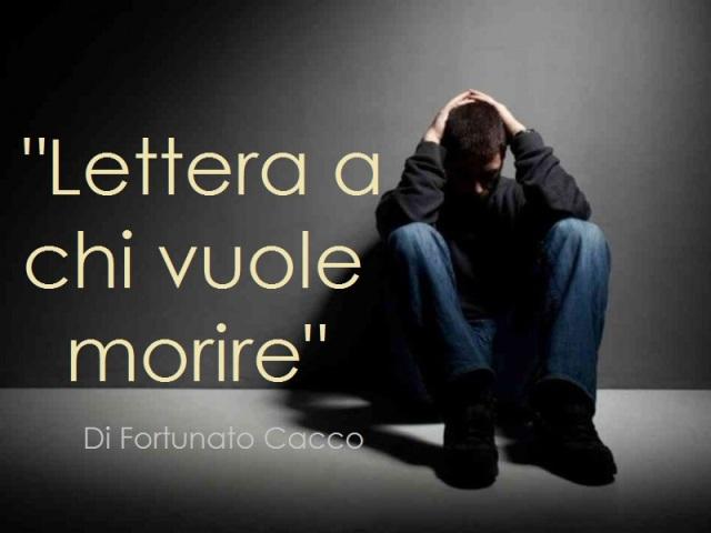 """""""Lettera a chi vuole morire"""" di Fortunato Cacco"""