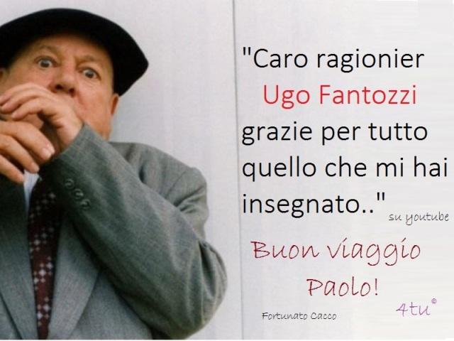 """""""Caro ragionier Ugo Fantozzi grazie per quello che mi hai insegnato """""""